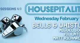 Housepitality presents Bells and Whistles with Miguel Solari, Fil Latorre and Matt Richardson - Wednesday Feb23rd 2011