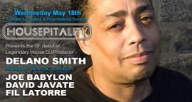 Delano Smith's SF Debut at Housepitality