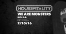 2/10/2016 - WE ARE MONSTERS playing all night at HOUSEPITALITY