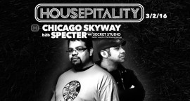 Chicago Skyway b2b Specter at Housepitality
