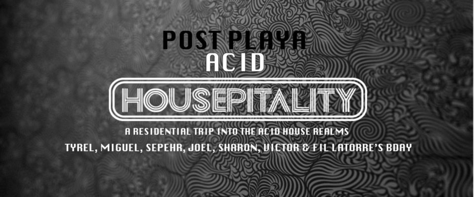 acid housepitality